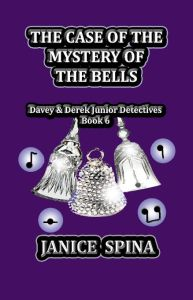 The Case of the Mystery of the Bells, Davey & Derek Junior Detectives Series, book 6 Purchase Link