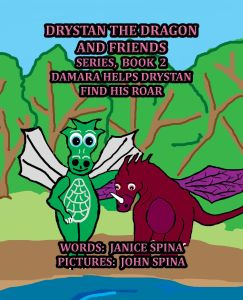 Drystan the Dragon and Friends Series Book 2 Damara Helps Drystan Find His Roar