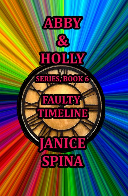Purchase Link: Abby & Holly Series Book 6 Faulty Timeline