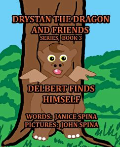 Purchase Link: Drystan the Dragon and Friends Series, Book 3 Delbert Finds Himself