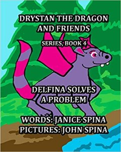 Drystan the Dragon and Friends Series Book 4: Delfina Solves A Problem